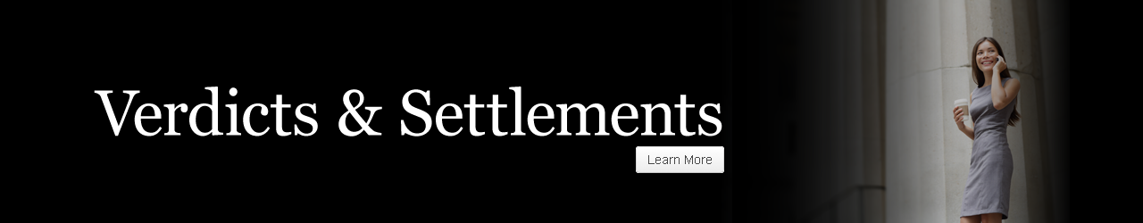 sample of our verdicts & settlements
